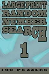 Large Print Random Number Search 1: 100 Puzzles (Volume 1) Paperback