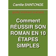 Comment réussir son roman en 10 étapes simples (French Edition)