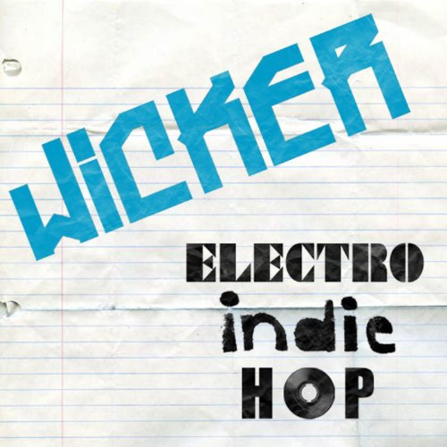 Electro-indie-hop (The Rap Wicker)
