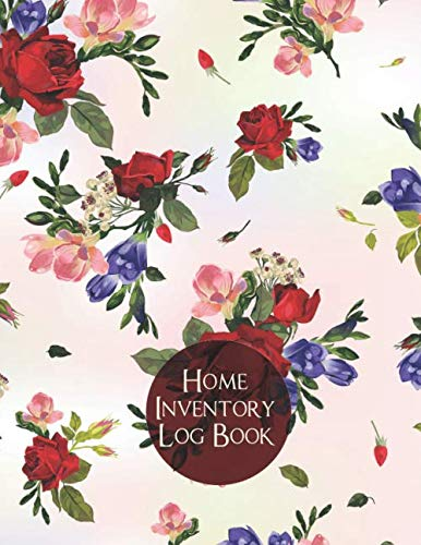 Home Inventory Log Book: Record Household Property, List Items & Contents for Insurance Claim Purposes, Home Organizer Logbook Journal, Building ... With 110 Pages. (Home Property Organizer)