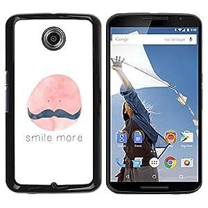 Be Good Phone Accessory // Dura Cáscara cubierta Protectora Caso Carcasa Funda de Protección para Motorola NEXUS 6 / X / Moto X Pro // Smile More Moustache Painting Quote