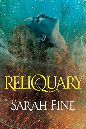 Reliquary (Reliquary Series Book 1) by [Fine, Sarah]