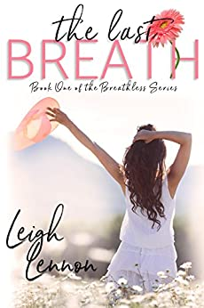 The Last Breath (The Breathless Series Book 1) by [Lennon, Leigh]