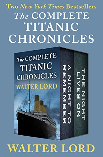 The Complete Titanic Chronicles: A Night to Remember and The Night Lives On (The Titanic Chronicles)