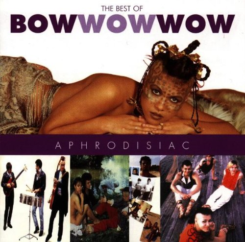 BOW WOW WOW - Aphrodisiac: Best Of - Zortam Music
