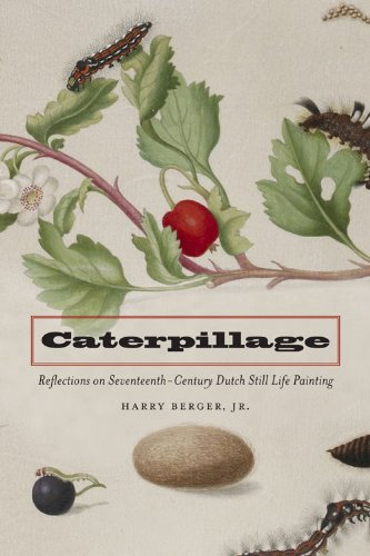 Dutch Still Life - Caterpillage: Reflections on Seventeenth-Century Dutch Still Life Painting