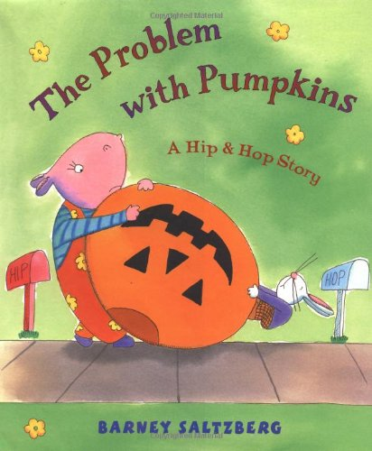 The Problem with Pumpkins: A Hip & Hop Story -