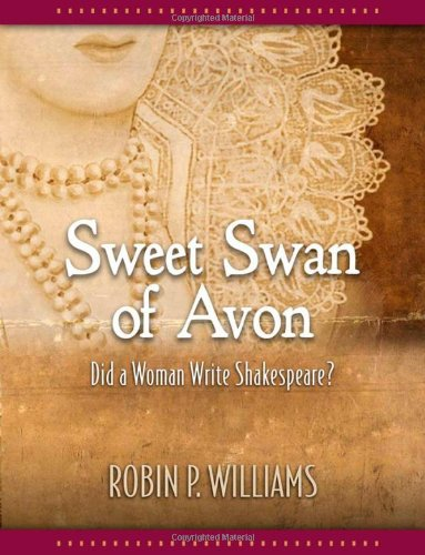 Sweet Swan of Avon: Did a Woman Write Shakespeare?
