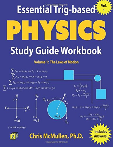 Download Essential Trig-based Physics Study Guide Workbook: The Laws of Motion (Learn Physics Step-by-Step) (Volume 1) PDF