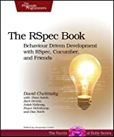 The RSpec Book: Behaviour Driven Development with Rspec, Cucumber, and Friends Front Cover