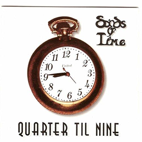 Quarter 'til Nine