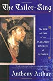 Front cover for the book The Tailor King: The Rise and Fall of the Anabaptist Kingdom of Munster by Anthony Arthur
