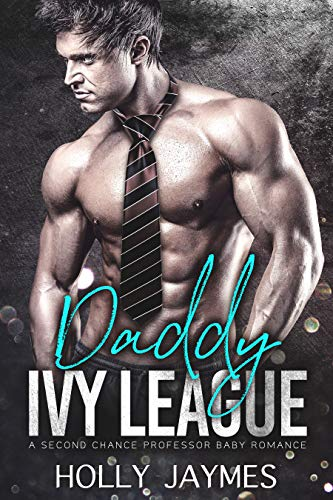 Daddy Ivy League: A Second Chance Professor Baby Romance (Private School Bad Boys Book 2)