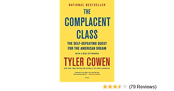 Amazon the complacent class the self defeating quest for the amazon the complacent class the self defeating quest for the american dream ebook tyler cowen kindle store fandeluxe Gallery