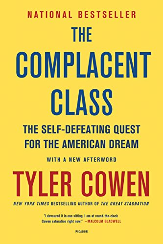 The Complacent Class: The Self-Defeating Quest for the American Dream cover