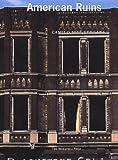 American Ruins, Camilo J. Vergara, 1580930565