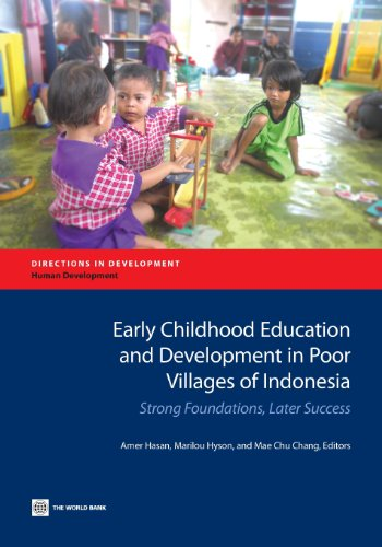 Early Childhood Education and Development in Poor Villages of Indonesia: Strong Foundations, Later Success (Directions in Development)