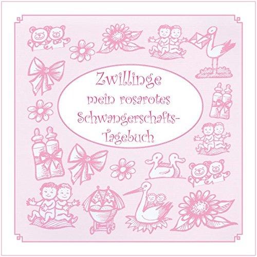 Zwillinge - mein rosarotes Schwangerschafts-Tagebuch