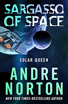 Sargasso of Space (The Solar Queen Series Book 1) by [Norton, Andre]