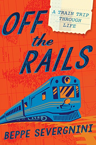 Pdf Travel Off the Rails: A Train Trip Through Life