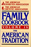 The American Diabetes Association and American Dietetic Association Family Cookbook, American Diabetes Association Staff and American Dietetic Association Staff, 0130240923
