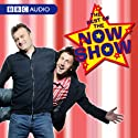 The Best of The Now Show Radio/TV Program by  Brigstocke,  Benn,  Holmes,  Punt,  Dennis Narrated by Punt & Dennis,  Brigstocke,  Benn,  Holmes