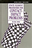 Finite Element Procedures for Contact-Impact Problems, Zhong, Zhi-Hua, 0198563833