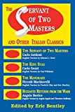 The Servant of Two Masters & Other Italian Classics (Paperback) (Eric Bentley's Dramatic Repertoire)