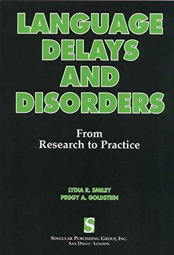 Language Delays and Disorders: From Research to Practice