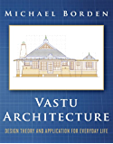 Vastu Architecture: Design Theory and Application for Everyday Life (English Edition)