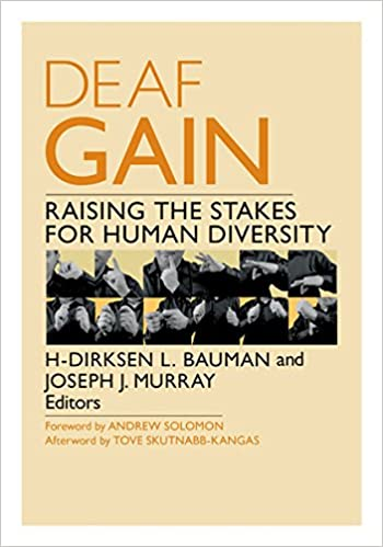Deaf Gain: Raising the Stakes for Human Diversity