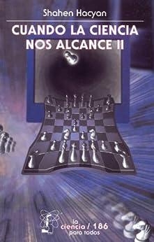 Cuando la ciencia nos alcance, II (Seccion de Obras de Ciencia y Tecnologia) de [Hacyan, Shahen]