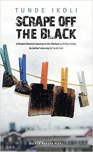 Scrape Off the Black: Tunde Ikoli: 9781840020847: Amazon com