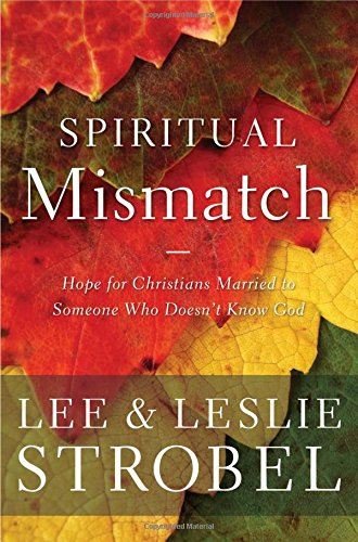 Spiritual Mismatch: Hope for Christians Married to Someone Who Doesnt Know God