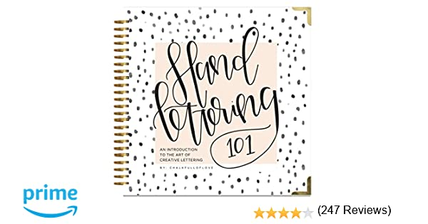 Hand Lettering 101: An Introduction to the Art of Creative ...