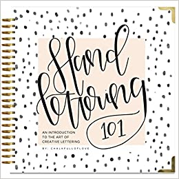 hand lettering 101 an introduction to the art of creative lettering chalkfulloflove paige tate select 9781944515652 amazoncom books