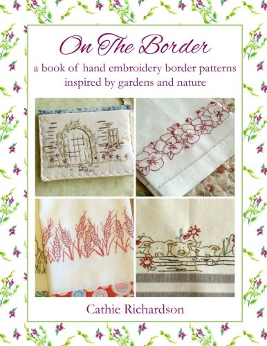 On The Border: A Book of Hand Embroidery Patterns Inspired By Gardens and Nature