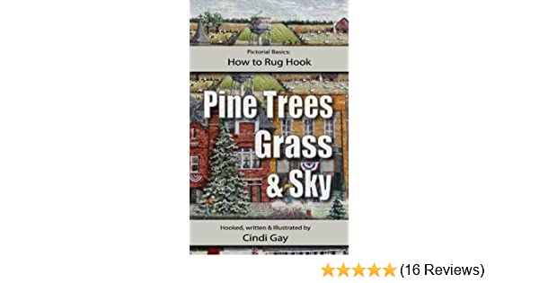 How to Rug Hook Pine Trees, Grass and Sky (Pictorial Basics Book 1 ...
