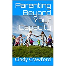 Parenting Beyond Your Capacity: How to Develop your Child Socially
