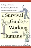A Survival Guide for Working with Humans, Gini Graham Scott, 0814472052