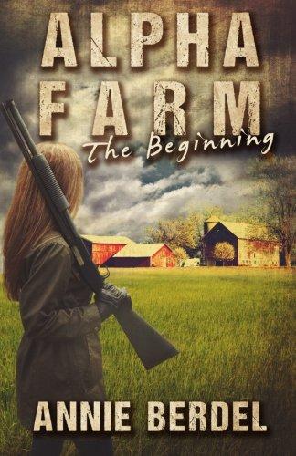 Alpha Farm: The Beginning (The Prepper Chick Series) (Volume 1) (Prepper Central compare prices)