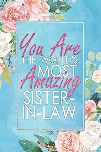Pdf Parenting You Are The World's Most Amazing Sister-In-Law: A 12 Month / 52 Week Dateless Planner With Inspirational Quotes ( Floral , Mint Blue , Watercolor ) Perfect For Christmas, Birthday, Event Gifts