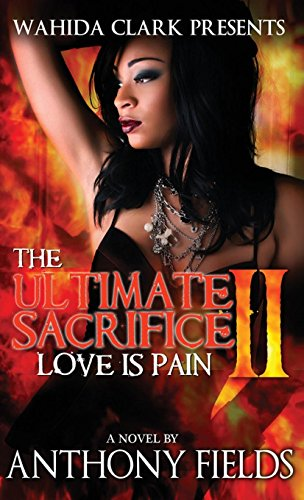 (The Ultimate Sacrifice II: Love Is Pain)
