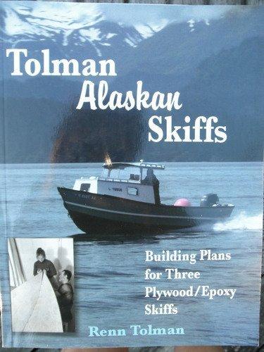 Skiff Boat Plans - Tolman Alaskan Skiffs (Previously A Skiff for All Seasons):  Building Plans for Three Plywood / Epoxy Skiffs