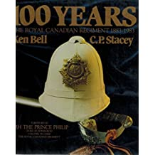 100 Years, The Royal Canadian Regiment, 1883-1983.