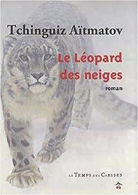 Le léopard des neiges par Tchinguiz Aïtmatov