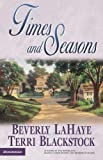 Times and Seasons, Beverly LaHaye and Terri Blackstock, 0310242975