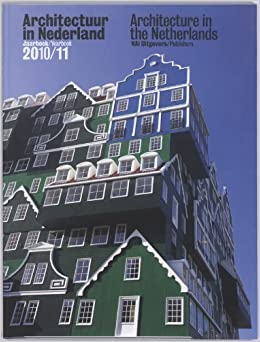 Architecture in the Netherlands: Yearbook 2010-11 (2011-08-31)