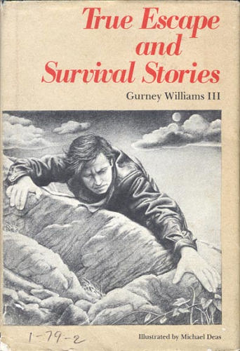 True Escape and Survival Stories, Williams, Gurney