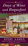 Days Of Wine And Roquefort by Avery Aames front cover
